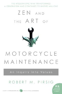 Zen And The Art Of Motorcycle Maintenance : An Inquiry Into Values, ROBERT M. PIRSIG