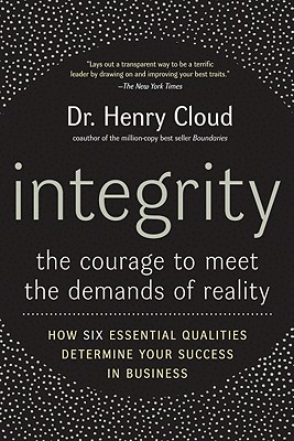 Image for Integrity: The Courage to Meet the Demands of Reality