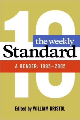 Image for WEEKLY STANDARD, THE A READER: 1995-20057