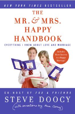 The Mr. & Mrs. Happy Handbook: Everything I Know About Love and Marriage (with corrections by Mrs. Doocy), Doocy, Steve