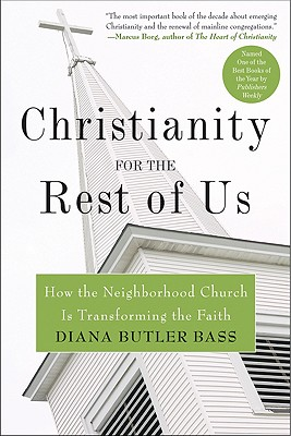 Image for Christianity for the Rest of Us: How the Neighborhood Church is Transforming the Faith