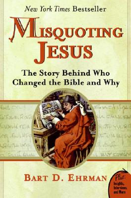 Image for Misquoting Jesus : The Story Behind Who Changed the Bible And Why