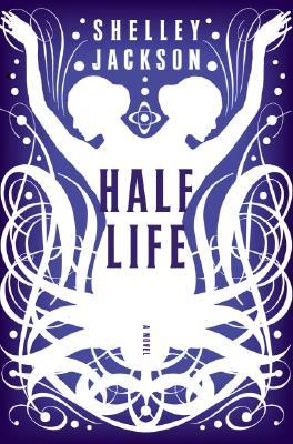 Image for Half Life: A Novel