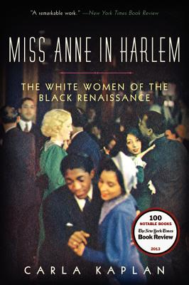 Image for Miss Anne in Harlem: The White Women of the Black Renaissance