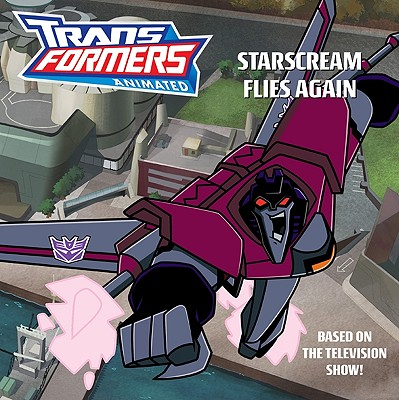 Image for Transformers Animated: Starscream Flies Again