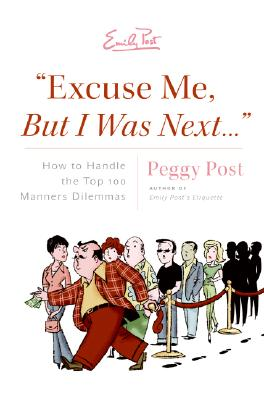 Image for 'Excuse Me, But I Was Next...': How to Handle the Top 100 Manners Dilemmas