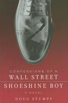 Image for Confessions of a Wall Street Shoeshine Boy: A Novel