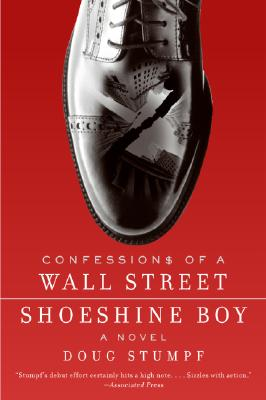 Confessions of a Wall Street Shoeshine Boy: A Novel, Stumpf, Doug