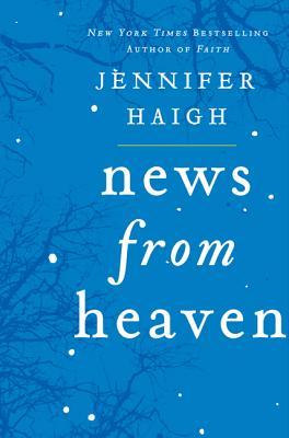 News from Heaven: The Bakerton Stories, Jennifer Haigh