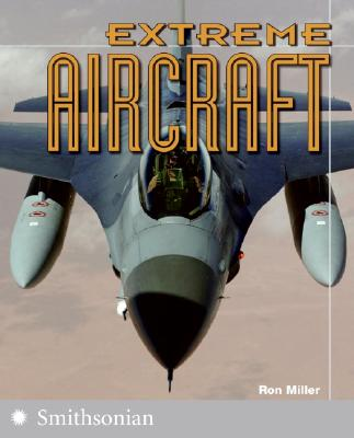 Extreme Aircraft (The Extreme Wonders Series), Miller,Ron