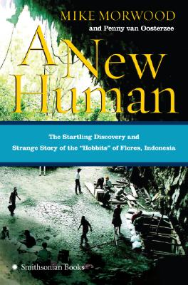 Image for A New Human: The Startling Discovery and Strange Story of the 'Hobbits' of Flores, Indonesia