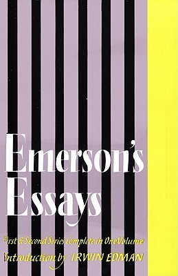 Image for EMERSON'S ESSAYS FIRST AND SECOND SERIES COMPLETE IN ONE VOLUME INTRODUCTION BY IRWIN EDMAN