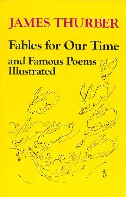 Fables for Our Time and Famous Poems, JAMES THURBER