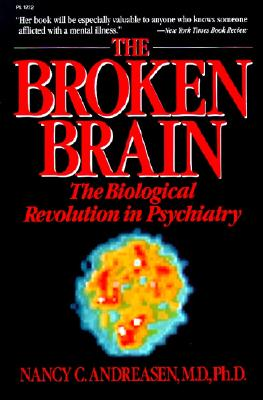 Image for The Broken Brain: The Biological Revolution in Psychiatry
