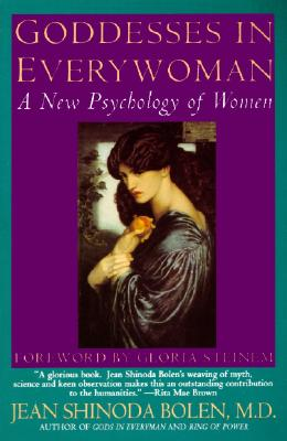 Goddesses in Everywoman: A New Psychology of Women, Bolen, Jean Shinoda