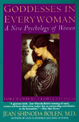 Goddesses in Everywoman: A New Psychology of Women, Bolen, Jean Shinoda