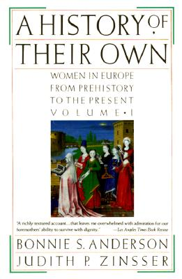 Image for A History of Their Own: Women In Europe from Prehistory to the Present: Volume I