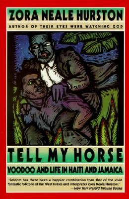 Image for Tell My Horse: Voodoo and Life in Haiti and Jamacia