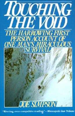 Image for Touching the Void: The Harrowing First Person Account Of One Man's Miraculous Survival