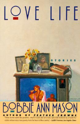 Love Life: Stories, Mason, Bobbie Ann; Mason, Bobbie Ann