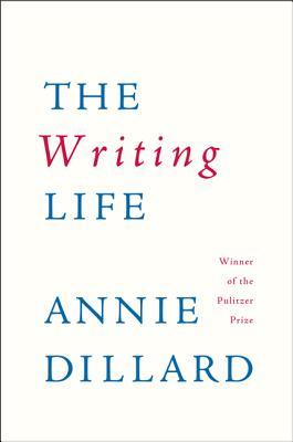 Writing Life, ANNIE DILLARD