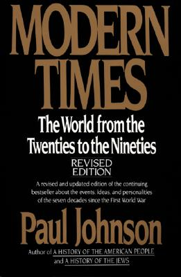 Modern Times: The World from the Twenties to the Nineties, Revised Edition, Johnson, Paul