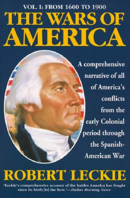 Image for The Wars of America: A New and Updated Edition: Volume One: From 1600 to 1900