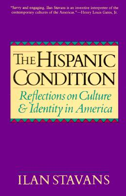 Image for The Hispanic Condition: Reflections on Culture and Identity in America