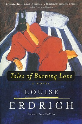 Tales of Burning Love, Erdrich, Louise
