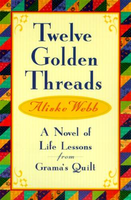 Image for Twelve Golden Threads: Lessons for Successful Living from Grama's Quilt