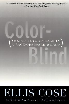 Image for Color-Blind: Seeing Beyond Race in a Race-Obsessed World