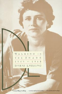 Walking in the Shade: Volume Two of My Autobiography--1949-1962, Doris Lessing