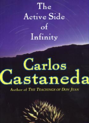 The Active Side of Infinity, Castaneda, Carlos