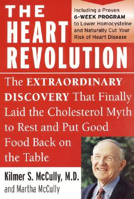 Image for HEART REVOLUTION THE EXTRAORDINARY DISCOVERY THAT FINALLY LAID THE CHOLESTEROL MYTH TO REST