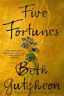 Five Fortunes, Beth Gutcheon