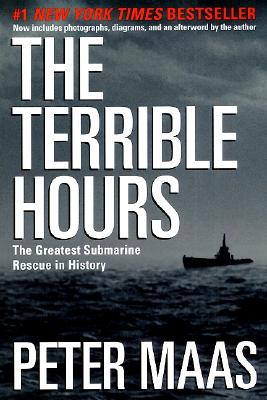 The Terrible Hours: The Greatest Submarine Rescue in History, PETER MAAS, PETER MASS