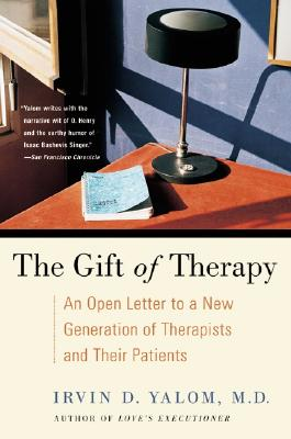 Image for Gift of Therapy: An Open Letter to a New Generation of Therapists and Their Pati