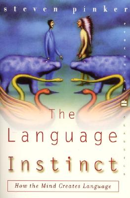 The Language Instinct: How the Mind Creates Language (Perennial Classics), Pinker, Steven