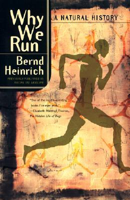 Why We Run: A Natural History, Heinrich, Bernd