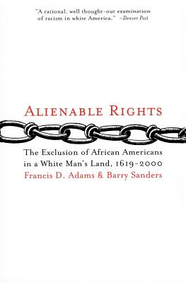 Image for Alienable Rights: The Exclusion of African Americans in a White Man's Land, 1619-2000