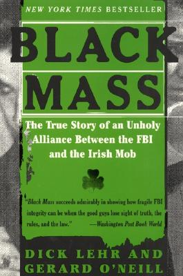 Image for Black Mass: The True Story of an Unholy Alliance Between the FBI and the Irish Mob