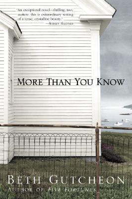 More Than You Know: A Novel, Gutcheon, Beth