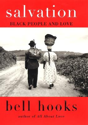 Salvation: Black People and Love, bell hooks
