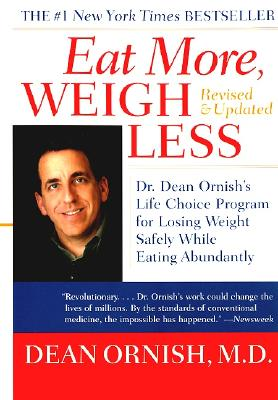 Image for Eat More, Weigh Less: Dr. Dean Ornish's Life Choice Program for Losing Weight Safely While Eating Abundantly