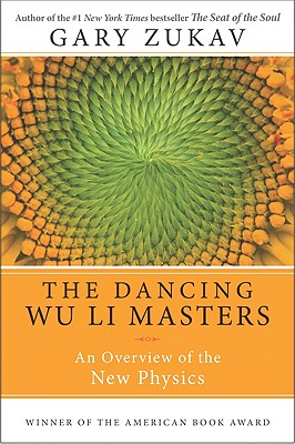 Dancing Wu Li Masters: An Overview of the New Physics, Zukav, Gary