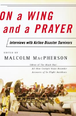 Image for On a Wing and a Prayer : Interviews With Airline Crash Survivors