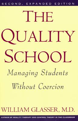 Image for The Quality School: Managing Students Without Coercion