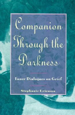 COMPANION THROUGH THE DRKNESS INNER DIALOGUES ON GRIEF, ERICSSON, STEPHANIE