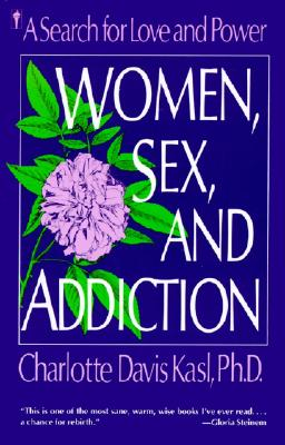 Image for Women, Sex, and Addiction: A Search for Love and Power