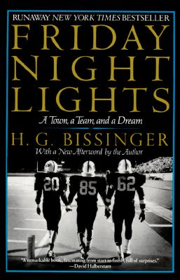 Friday Night Lights: A Town, a Team, and a Dream, H. G. Bissinger, Buzz Bissinger